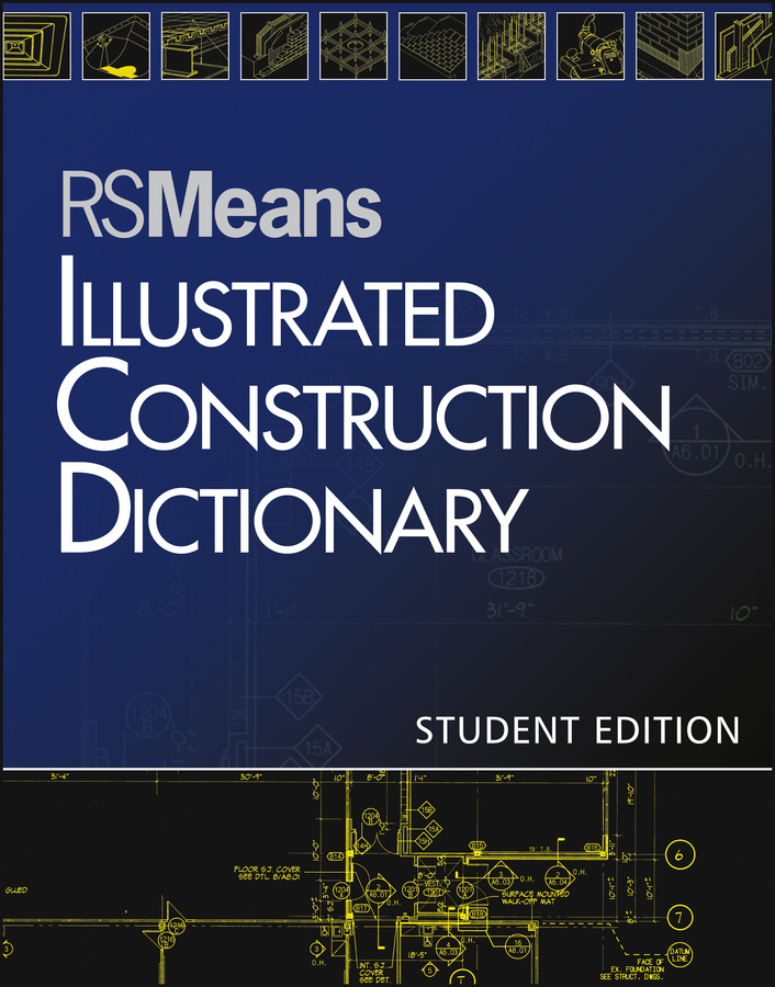RSMeans RSMeans Illustrated Construction Dictionary ISBN: 9781118392379 automation in construction management