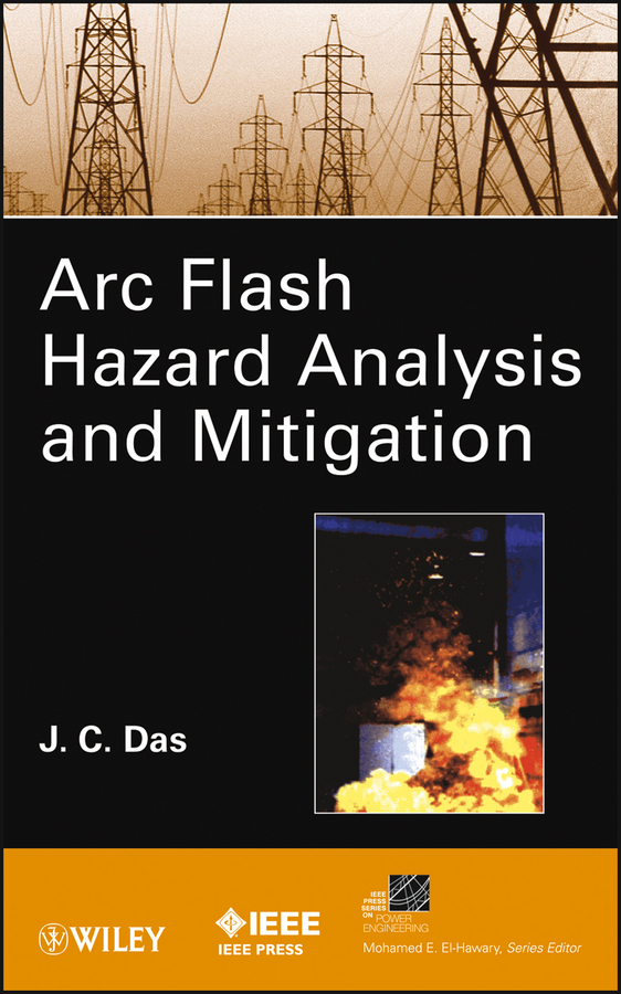 J. Das C. ARC Flash Hazard Analysis and Mitigation dennis sullivan m quantum mechanics for electrical engineers