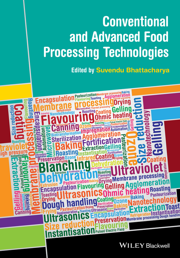 Suvendu  Bhattacharya Conventional and Advanced Food Processing Technologies the food of the gods