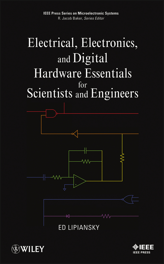 Ed  Lipiansky Electrical, Electronics, and Digital Hardware Essentials for Scientists and Engineers dennis sullivan m quantum mechanics for electrical engineers