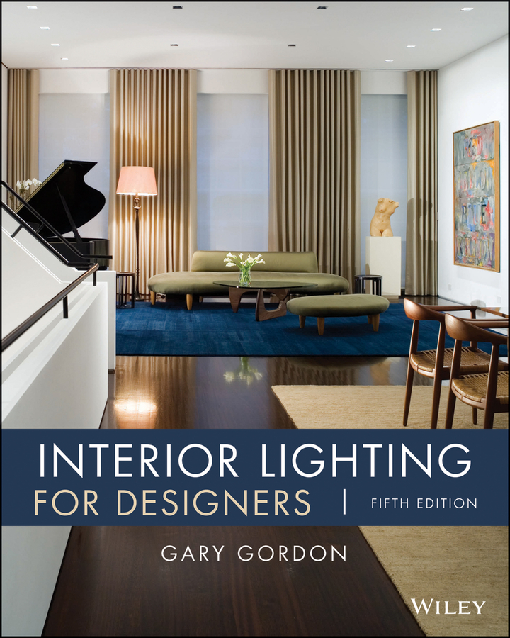 Gary Gordon Interior Lighting for Designers ISBN: 9781118417713 design thinking for interiors