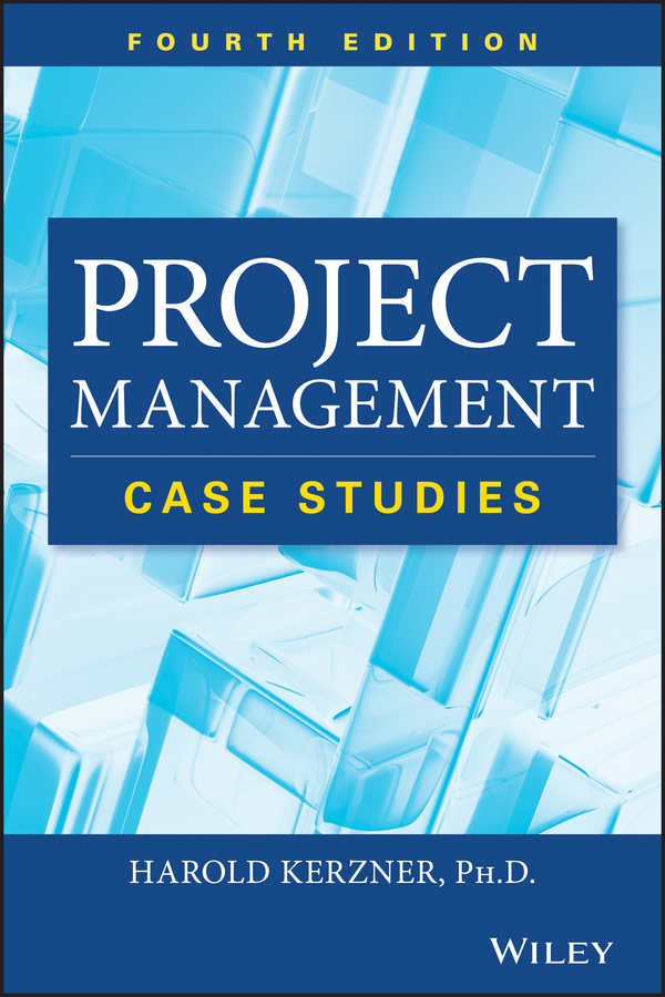 Harold Kerzner Project Management Case Studies david r pierce jr project scheduling and management for construction