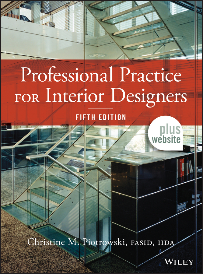 Christine M. Piotrowski Professional Practice for Interior Designers managing imaginary organizations a new perspectives on business