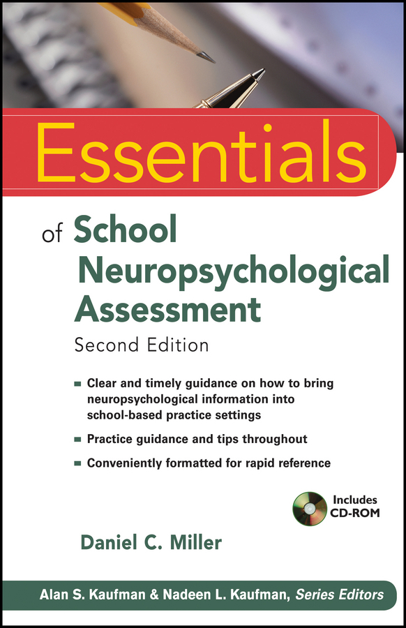 Daniel Miller C.. Essentials of School Neuropsychological Assessment