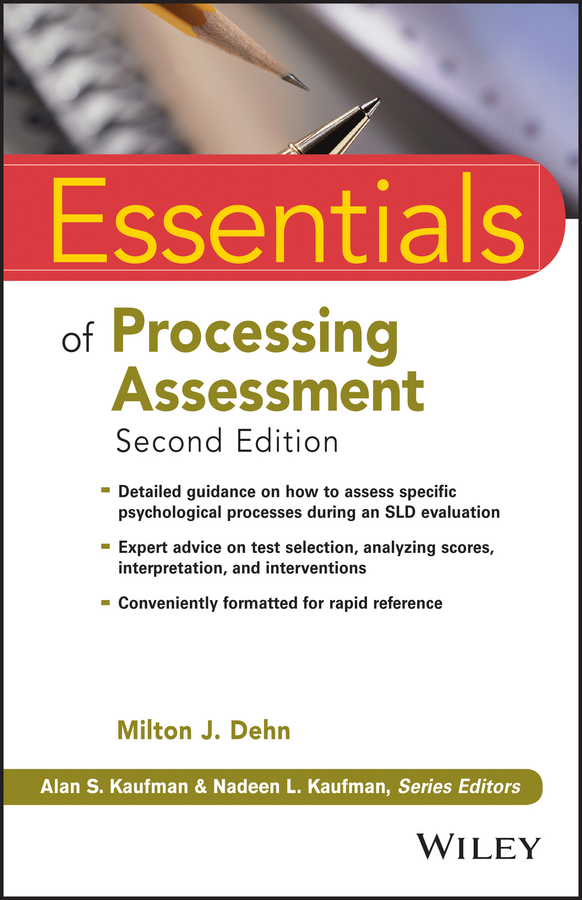 Milton Dehn J.. Essentials of Processing Assessment