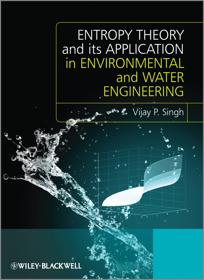 Vijay Singh P. Entropy Theory and its Application in Environmental and Water Engineering simran kaur narinder pal singh and ajay kumar jain malnutrition in esrd patients on maintenance hemodialysis