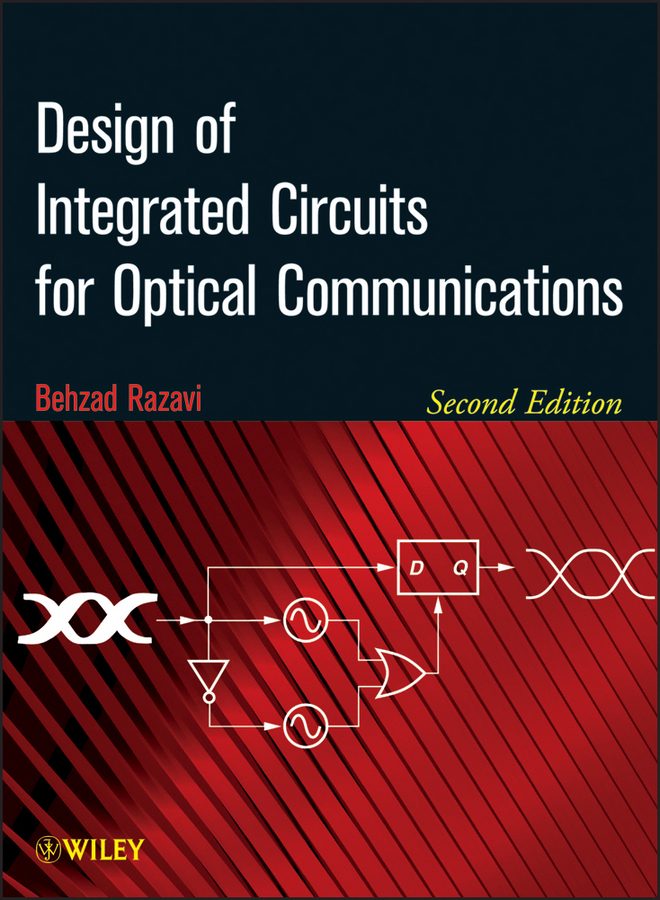 Behzad Razavi Design of Integrated Circuits for Optical Communications ISBN: 9781118439456 components and techniques for high speed optical communications