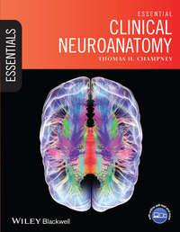 Thomas Champney H. - Essential Clinical Neuroanatomy