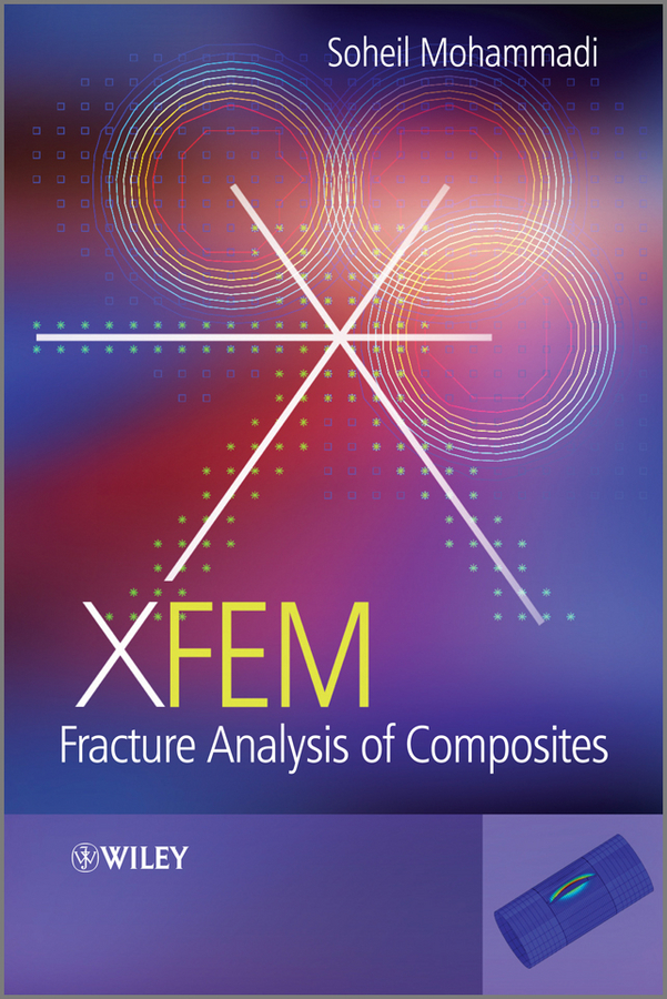 Soheil Mohammadi XFEM Fracture Analysis of Composites