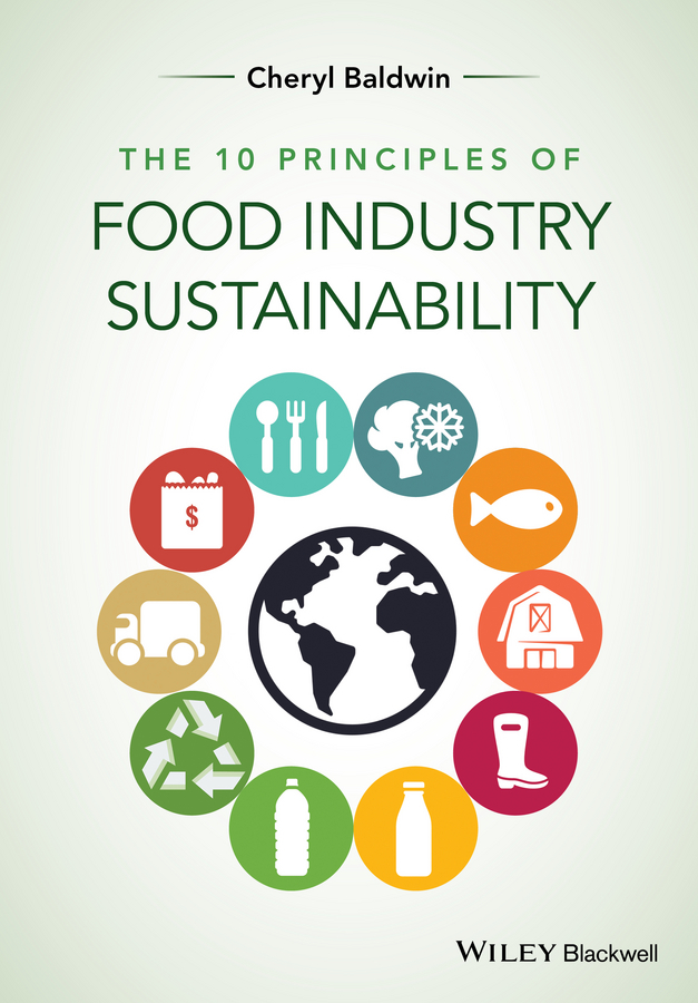 Cheryl Baldwin J. The 10 Principles of Food Industry Sustainability cheryl baldwin j the 10 principles of food industry sustainability