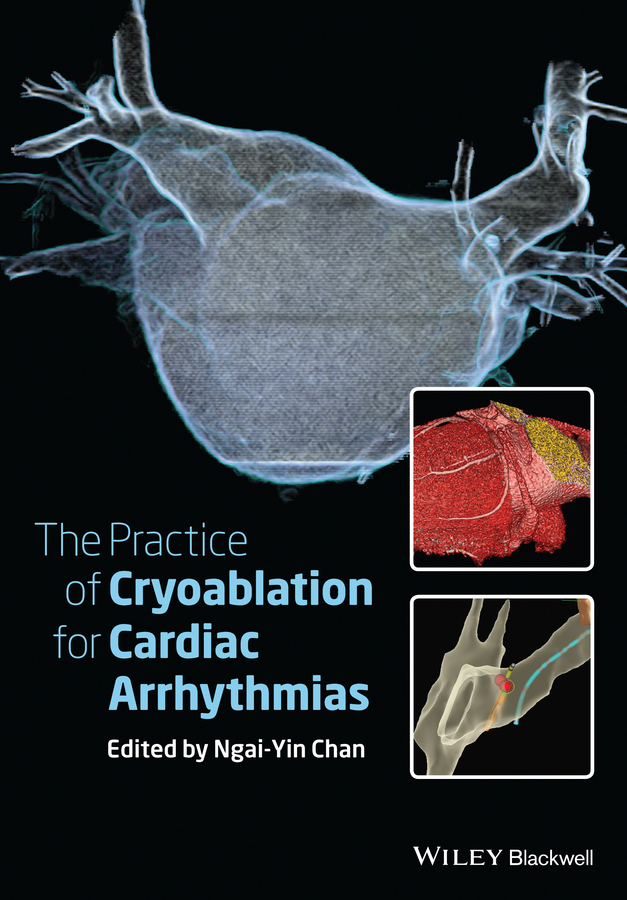Ngai-Yin  Chan The Practice of Catheter Cryoablation for Cardiac Arrhythmias simran kaur narinder pal singh and ajay kumar jain malnutrition in esrd patients on maintenance hemodialysis