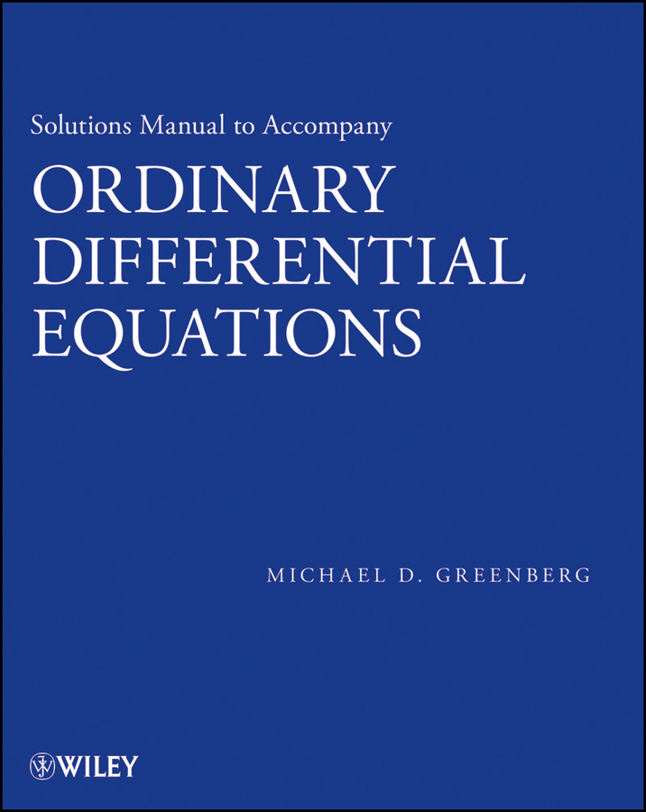 Michael Greenberg D. Solutions Manual to accompany Ordinary Differential Equations evolution equations and applications