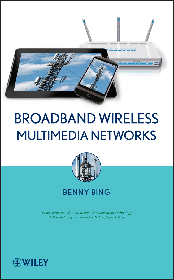 Benny Bing Broadband Wireless Multimedia Networks