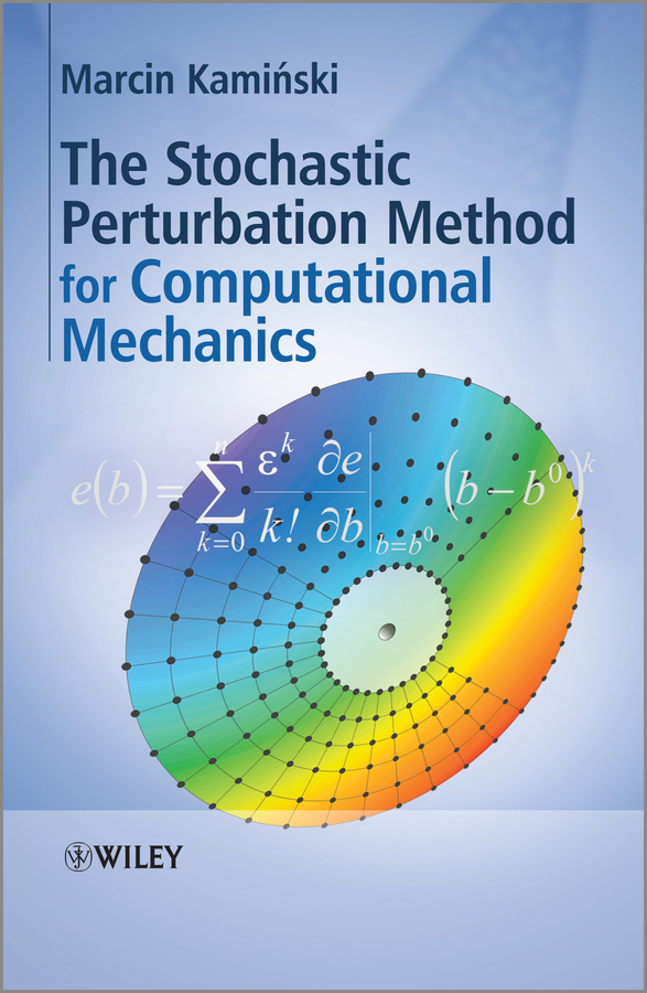 Marcin  Kaminski The Stochastic Perturbation Method for Computational Mechanics hplc method development for pharmaceuticals volume 8