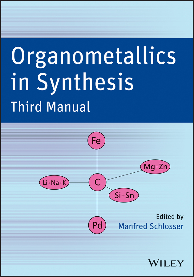 Manfred Schlosser Organometallics in Synthesis, Third Manual ISBN: 9781118484760 paul pregosin s nmr in organometallic chemistry