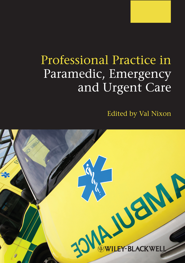 Valerie Nixon Professional Practice in Paramedic, Emergency and Urgent Care senior primary care practice operation model iso nursing skills training model
