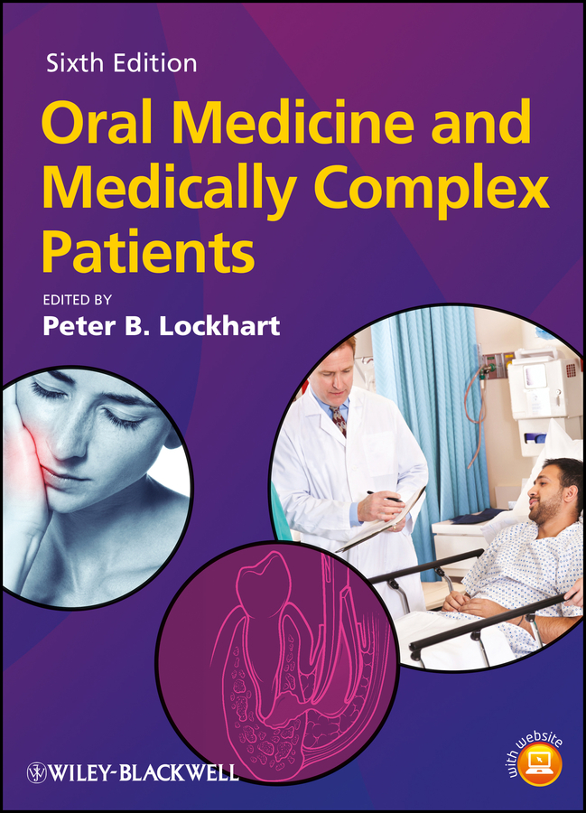 Peter Lockhart B. Oral Medicine and Medically Complex Patients peter lockhart b oral medicine and medically complex patients