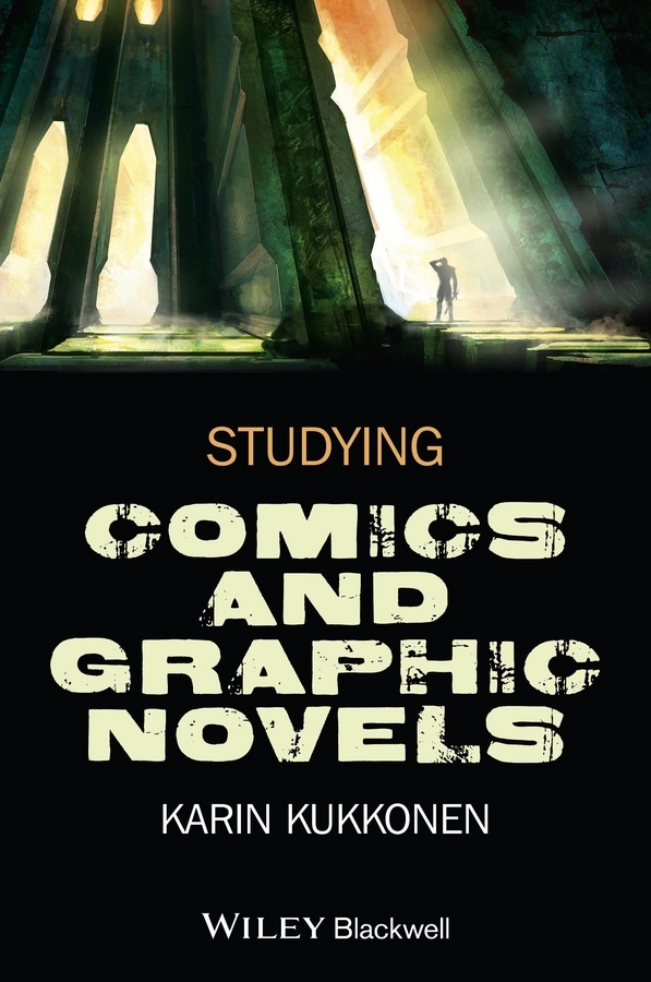 Karin Kukkonen Studying Comics and Graphic Novels karin kukkonen studying comics and graphic novels