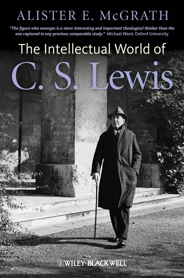 Alister E. McGrath The Intellectual World of C. S. Lewis abdul majeed bhat sources of maternal stress and children with intellectual disabilities