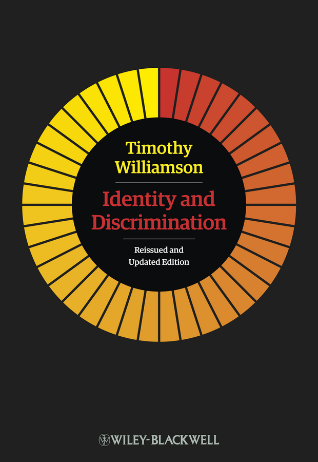 Timothy Williamson Identity and Discrimination the metaphysics of logic