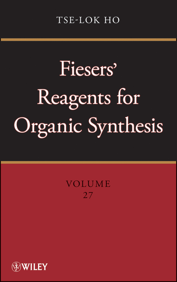 Tse-lok Ho Fiesers' Reagents for Organic Synthesis, Volume 27 a knipe c organic reaction mechanisms 2008 an annual survey covering the literature dated january to december 2008