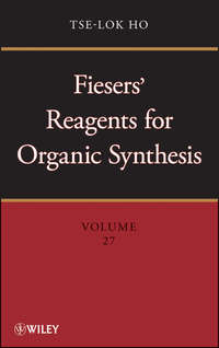 Tse-Lok  Ho - Fiesers' Reagents for Organic Synthesis, Volume 27