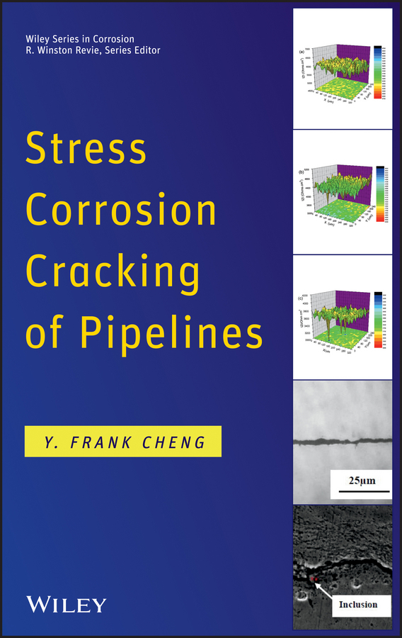Y. Cheng Frank Stress Corrosion Cracking of Pipelines mohd mazid and taqi ahmed khan interaction between auxin and vigna radiata l under cadmium stress