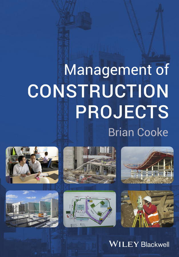 Brian Cooke Management of Construction Projects ISBN: 9781118555149 brian cooke management of construction projects