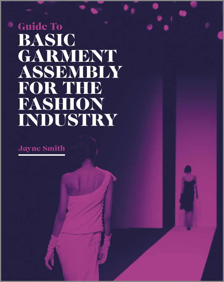 Jayne Smith Guide to Basic Garment Assembly for the Fashion Industry 1 100 age 2 normal mg up to the basic type of assembly model for assembly model