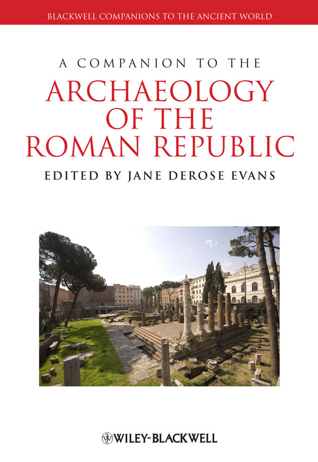 Jane Evans DeRose A Companion to the Archaeology of the Roman Republic weir a the martian a novel