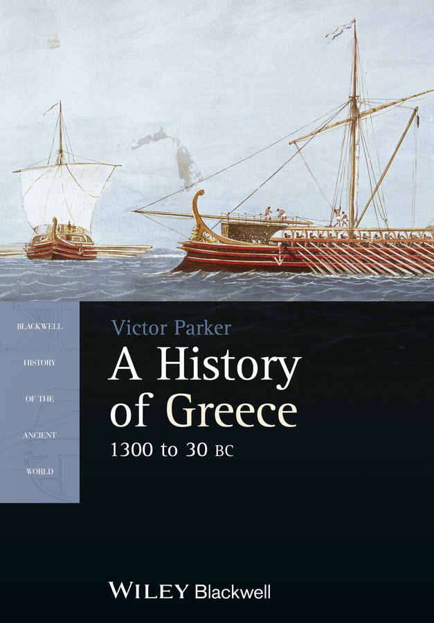 Victor  Parker A History of Greece, 1300 to 30 BC
