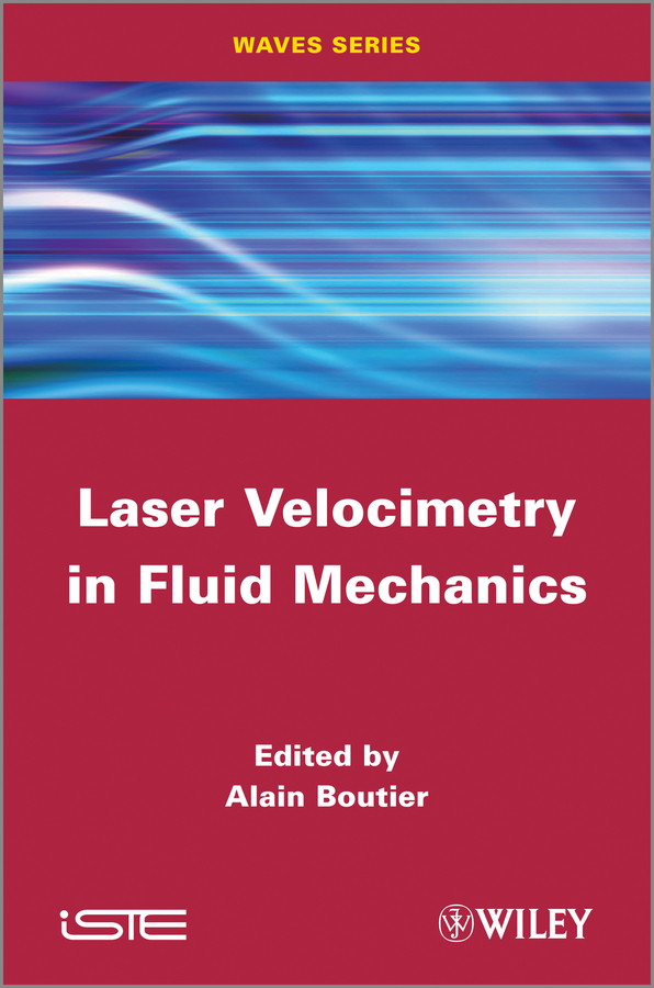 Alain Boutier Laser Velocimetry in Fluid Mechanics