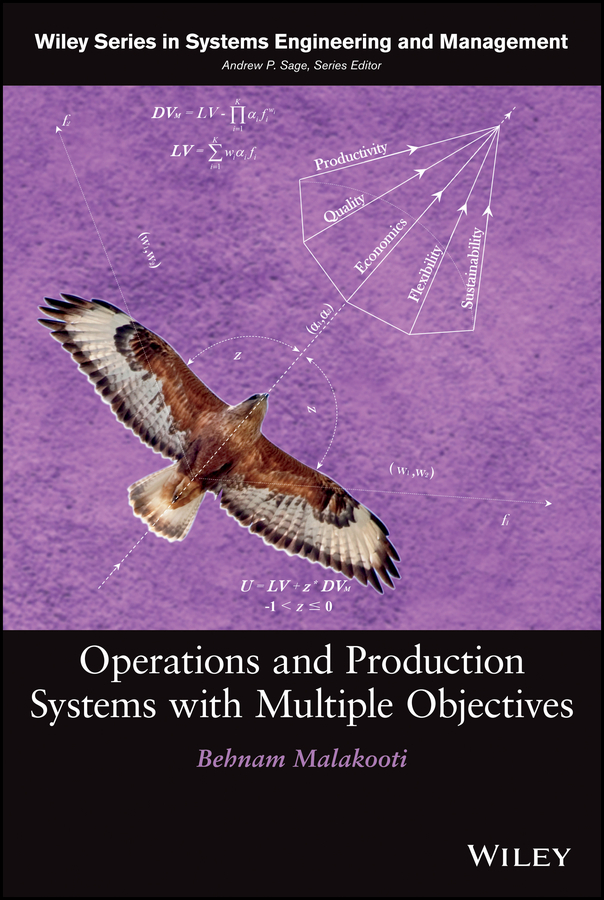 Behnam  Malakooti Operations and Production Systems with Multiple Objectives handbooks in operations research and management science simulation 13