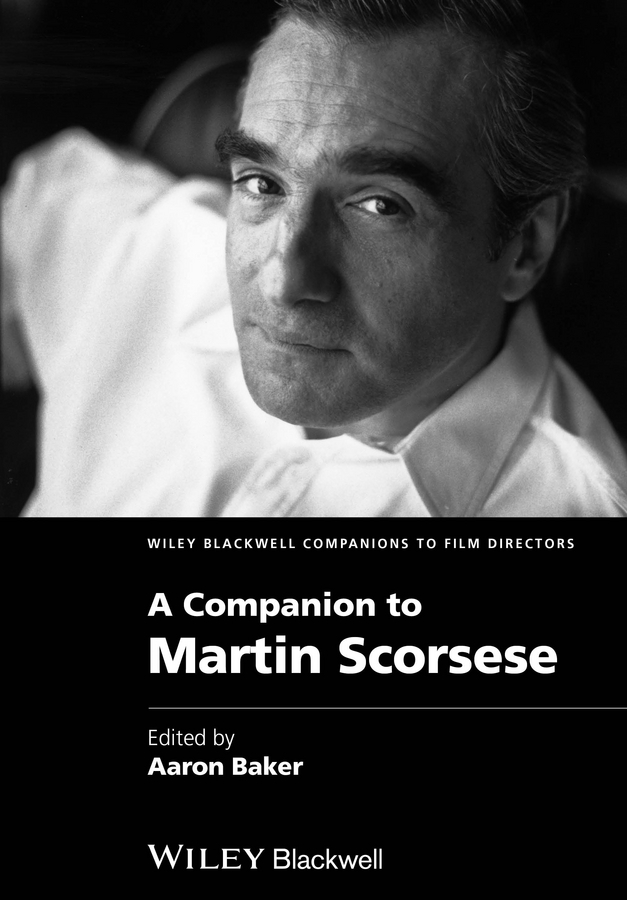 Aaron  Baker A Companion to Martin Scorsese aviezer tucker a companion to the philosophy of history and historiography