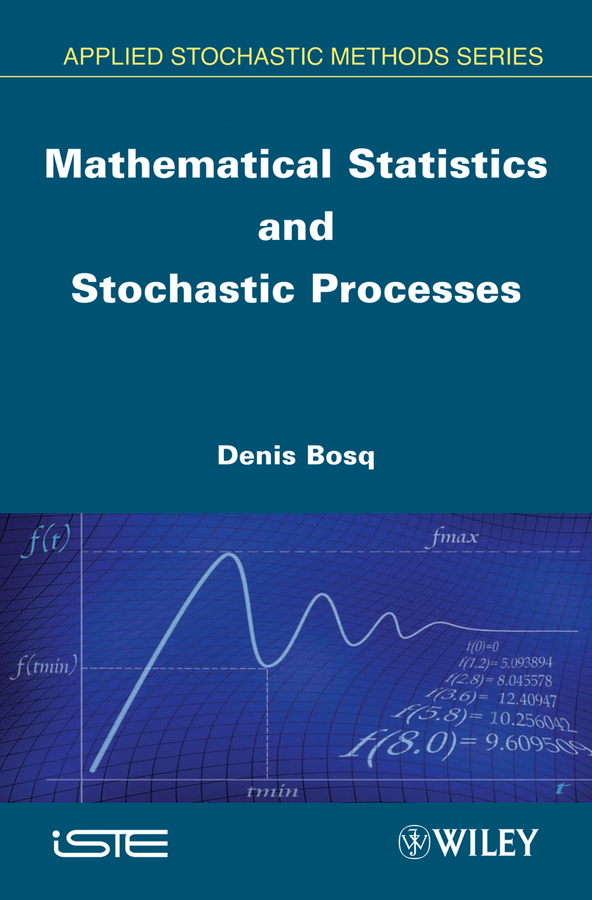Denis Bosq Mathematical Statistics and Stochastic Processes deborah rumsey j statistics for dummies
