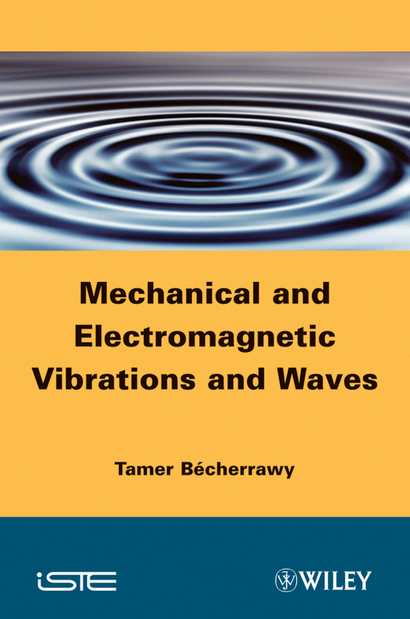 Tamer  Becherrawy Mechanical and Electromagnetic Vibrations and Waves anupam khanna effect of thermal gradient on vibrations of tapered plates