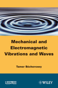 Tamer  Becherrawy - Mechanical and Electromagnetic Vibrations and Waves