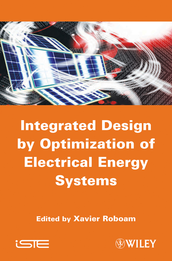 Xavier Roboam Integrated Design by Optimization of Electrical Energy Systems ens group сумка париж 15х25х38 см
