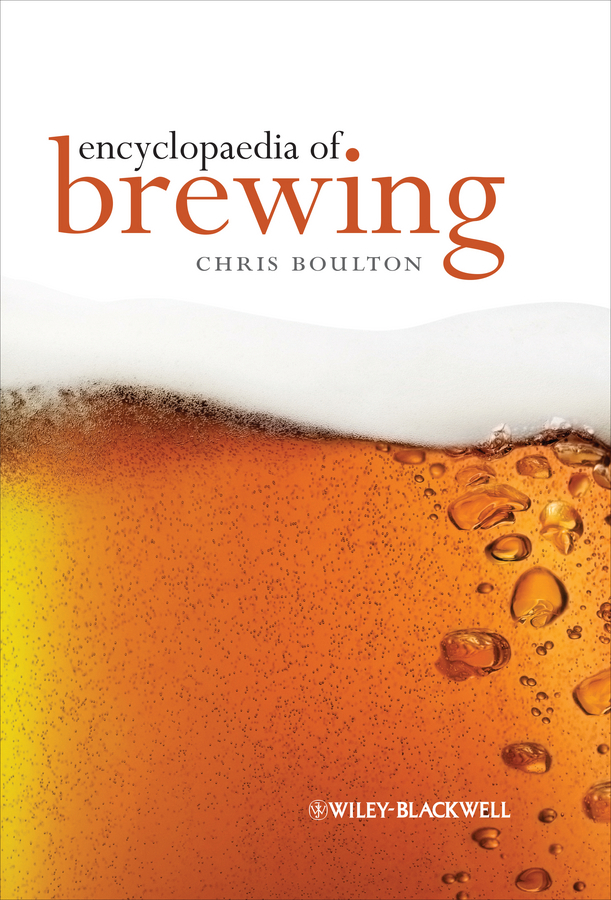 Christopher  Boulton. Encyclopaedia of Brewing