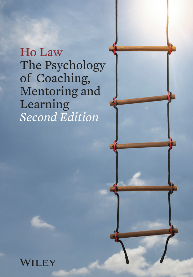 Ho Law The Psychology of Coaching, Mentoring and Learning ISBN: 9781118598283 industrial and organizational psychology research and practice