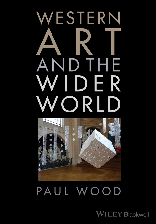 Paul  Wood Western Art and the Wider World kickass kuties the art of lisa petrucci