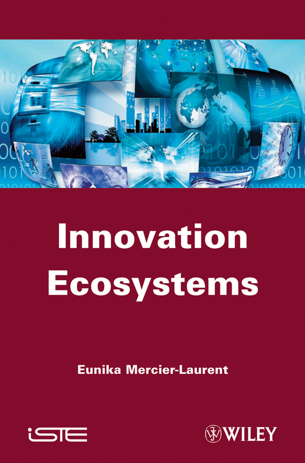 Eunika  Mercier-Laurent Innovation Ecosystems duncan bruce the dream cafe lessons in the art of radical innovation