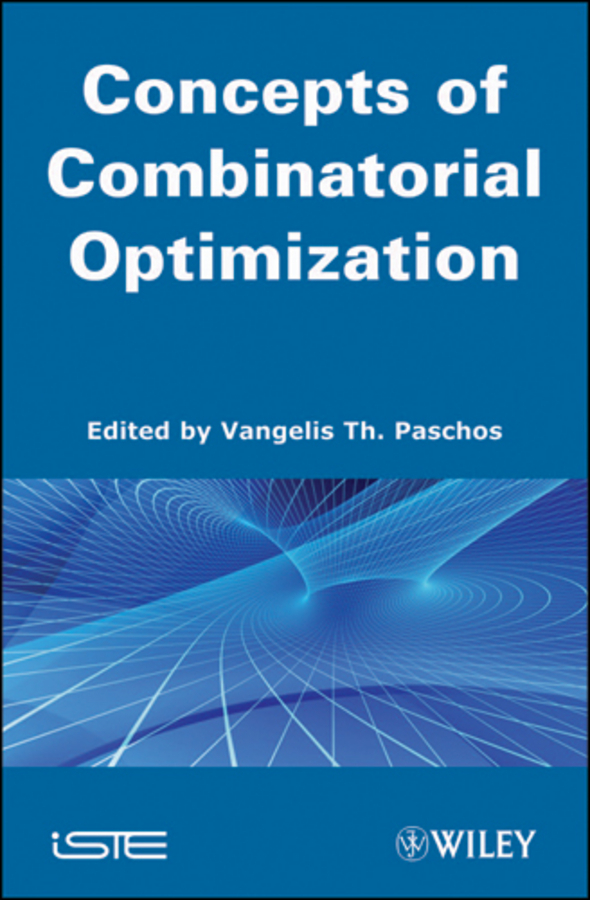 Vangelis Paschos Th. Concepts of Combinatorial Optimization handbooks in operations research and management science simulation 13