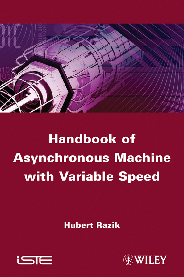 Hubert Razik Handbook of Asynchronous Machines with Variable Speed new arrival adjustable speed controller dc brush motor speed pwm controller adjuster 12v 24v 36v 60v 8a 400w with control switch