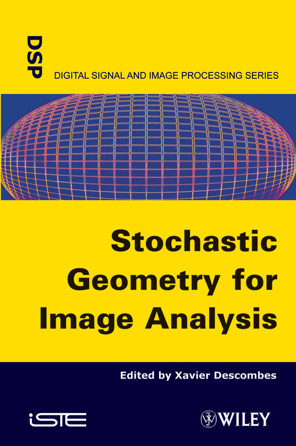 Xavier Descombes Stochastic Geometry for Image Analysis modeling spherical image objects using wavelets