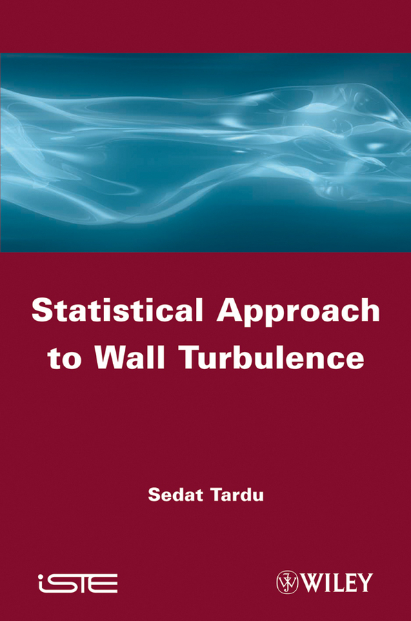 Sedat  Tardu Statistical Approach to Wall Turbulence atamjit singh pal paramjit kaur khinda and amarjit singh gill local drug delivery from concept to clinical applications