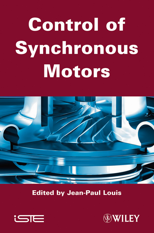 Jean-Paul Louis Control of Synchronous Motors robust control algorithms for twin rotor system