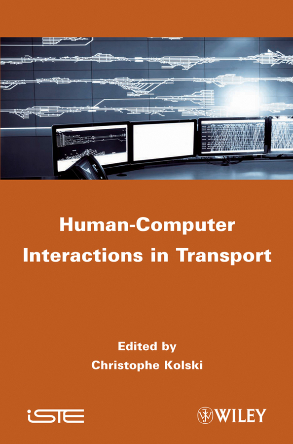 Christophe Kolski Human-Computer Interactions in Transport the information systems security officer s guide
