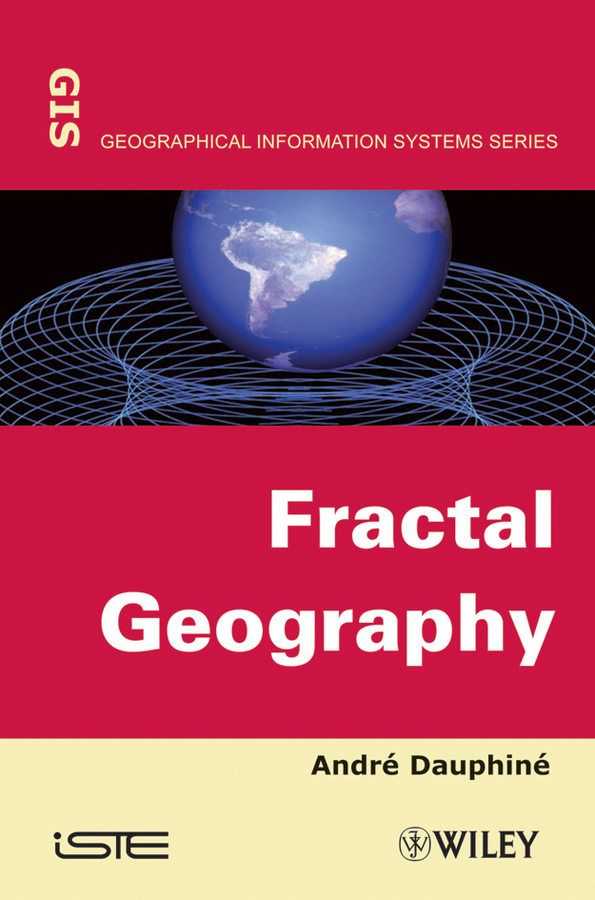 Andre  Dauphine. Fractal Geography