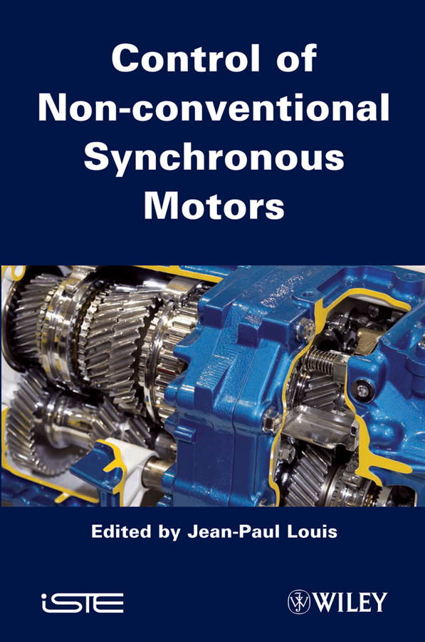 Jean-Paul Louis Control of Non-conventional Synchronous Motors rezzoug abderrezak non conventional electrical machines